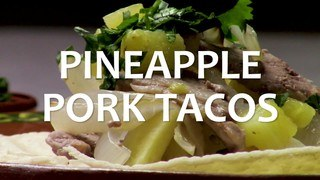Pineapple Pork Tacos